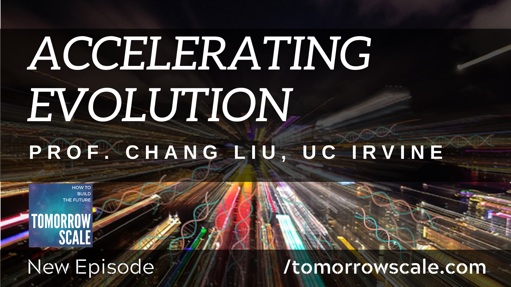 Accelerating Evolution - Prof Chang Liu
