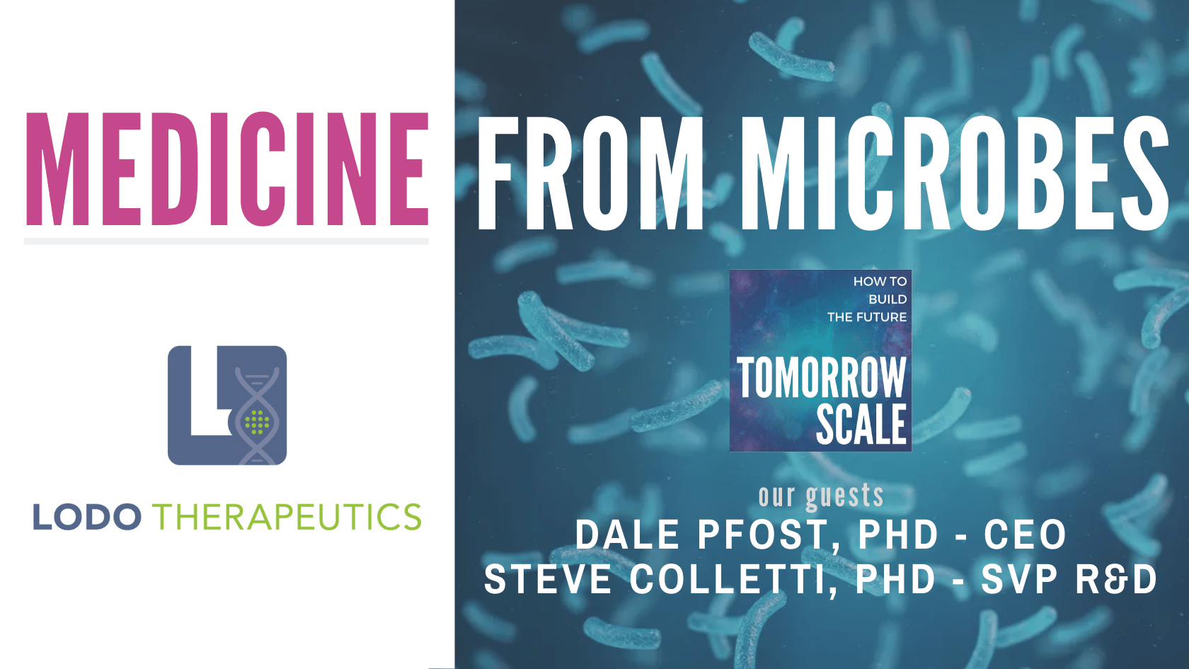 Medicine from Microbes - Lodo Therapeutics