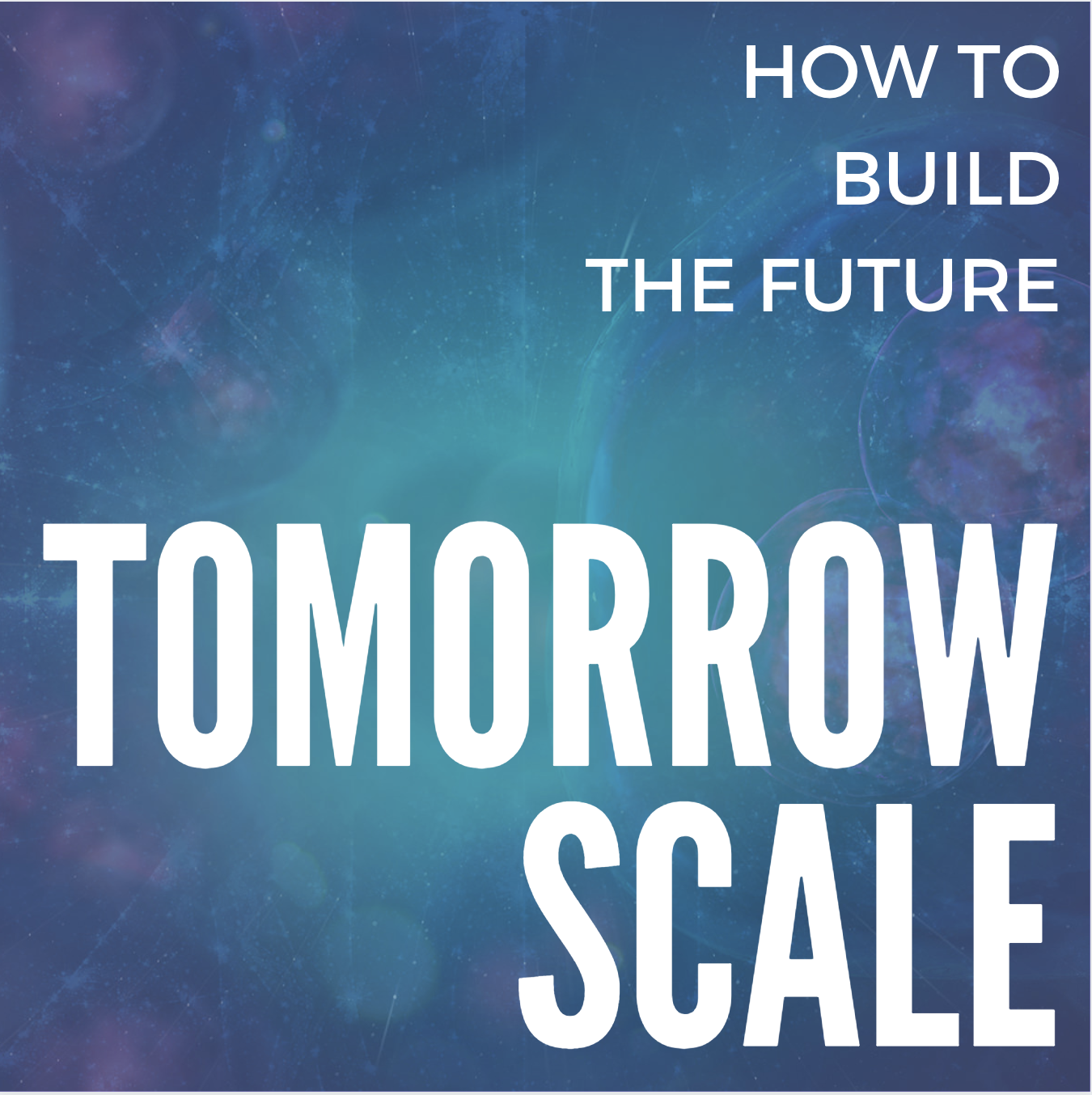 TomorrowScale Podcast Preview
